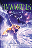 Island of Graves (The Unwanteds Book 6)