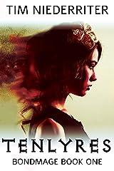 Tenlyres (Bondmage Book 1) Kindle Edition