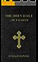 The Holy Bible...but gayer: Elijah Daniel Version (EDV) (English Edition)