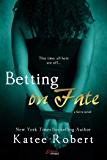 Betting on Fate (Serve Book 4)