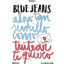 Algo tan sencillo como tuitear te quiero Serie Algo tan sencillo 1 Fuera de colección: Amazon.es: Blue Jeans: Libros