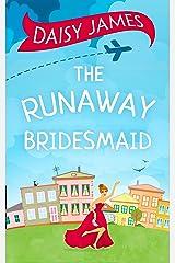 The Runaway Bridesmaid Kindle Edition