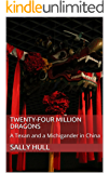 Twenty-four Million Dragons: A Texan and a Michigander in China
