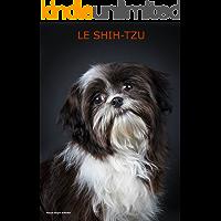 Le Shih-tzu (Les chiens de race t. 6) (French Edition)