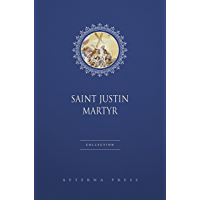 Saint Justin Martyr Collection [3 Books]