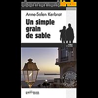 Un simple grain de sable: Enquête sous le soleil de Vendée (Enquêtes en série t. 10)