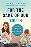 For the Sake of Our Youth: A Therapist's Perspective on Raising Your Family in Today's Culture
