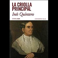La criolla principal (Trópicos nº 114) (Spanish Edition)