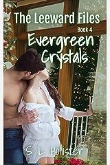 Evergreen Crystals: #4: The Leeward Files Kindle Edition