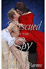 Rescued By the Spy (Romancing the Spies Book 2) Kindle Edition