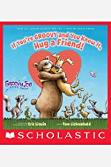 If You're Groovy and You Know It, Hug a Friend (Groovy Joe #3) Kindle Edition