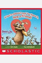 If You're Groovy and You Know It, Hug a Friend (Groovy Joe #3) Kindle Edition