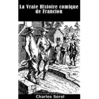 La Vraie Histoire Comique de Francion (French Edition)