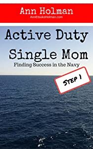 Active Duty Single Mom:  Finding Success in the Navy