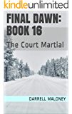 Final Dawn: Book 16: The Court Martial