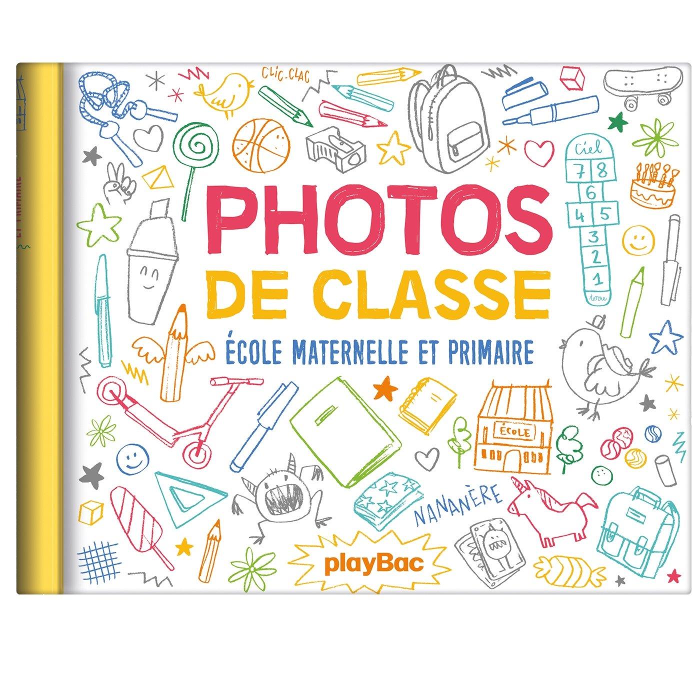 Mon album photos de classe - Maternelle/Primaire - édition 2018 Reliure à spirales – 22 août 2018 Play Bac 2809663335 agendas...) Jeux et activités