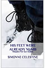 His Feet Were Already Numb: Respect For Our Elders Kindle Edition