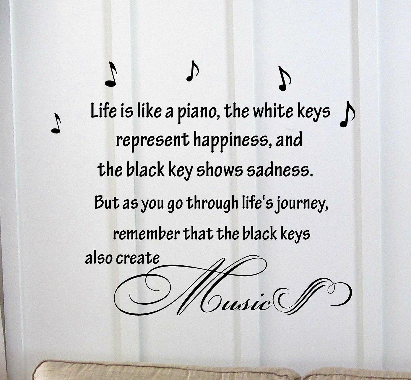 Life Is Like a Piano, the White Keys Represent Happiness, and the Black Key Shows Sadness. But As Ou Go Through Life's Jouney, Remember That the Black Keys Also Create Music. Vinyl Car Sticker Symbol Silhouette Keypad Track Pad Decal Laptop Skin Ipad Macb