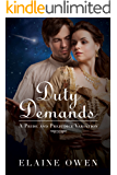 Duty Demands: A Pride and Prejudice Variation