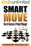 Smart Move: How to Become a Product Manager