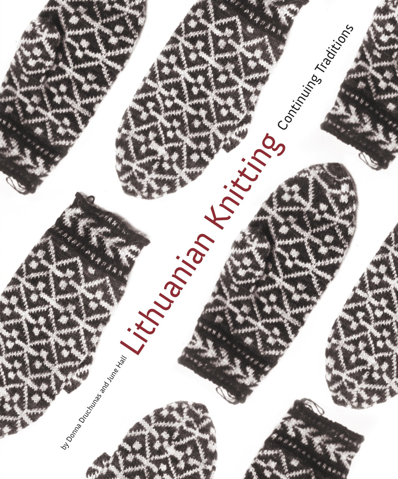 Lithuanian Knitting: Continuing Traditions: Donna Druchunas, June L ...