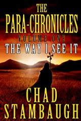 The Para-Chronicles: The Way I See It Kindle Edition