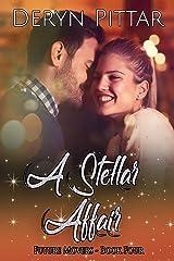 A Stellar Affair: Future Movers - Book Four Kindle Edition