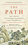 The Path: What Chinese Philosophers Can Teach Us About the Good Life (English Edition)