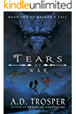 Tears Of War (Dragon's Call Series Book 2)