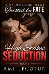 Twisted By Fate: High Stakes Seduction - Book 1 - Angela (The Tilson Sisters) Kindle Edition