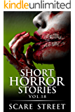 Short Horror Stories Vol. 18: Scary Ghosts, Monsters, Demons, and Hauntings (Supernatural Suspense Collection)