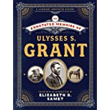 The Annotated Memoirs of Ulysses S. Grant