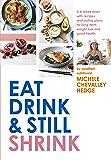 Eat, Drink and Still Shrink