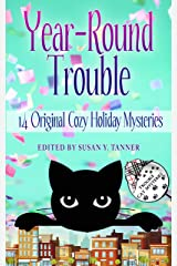 Year-Round Trouble: 14 Original Cozy Holiday Trouble Cat Mysteries Kindle Edition