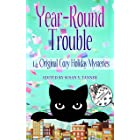 Year-Round Trouble: 14 Original Cozy Holiday Trouble Cat Mysteries