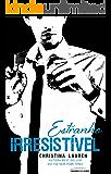 Estranho Irresistível (Cretino Irresistível Livro 2)
