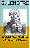 Robespierre et la « Mère de Dieu »