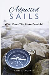 Adjusted Sails: What Does This Make Possible? Kindle Edition