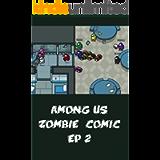 Among Us Zombie Comic Ep 2