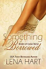 Something Borrowed (Brides of Cedar Bend Book 3) Kindle Edition