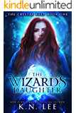 The Wizard's Daughter: An Epic Fantasy Adventure (The Crystal Keep)