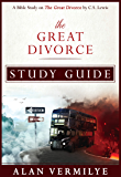 Study Guide: The Great Divorce : A Bible Study on the C.S. Lewis Book The Great Divorce