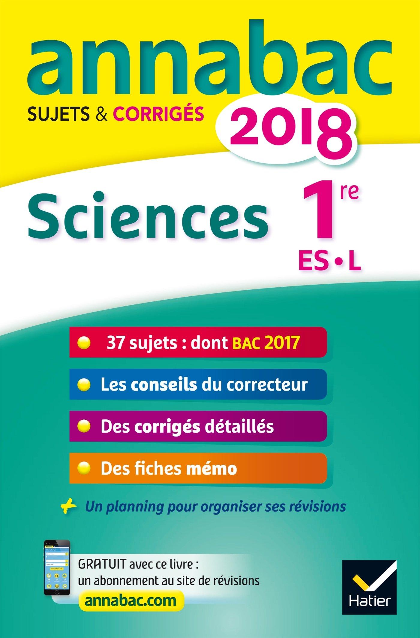Annales Annabac 2018 Sciences 1re ES, L: sujets et corrigés du bac Première ES, L (French) Paperback