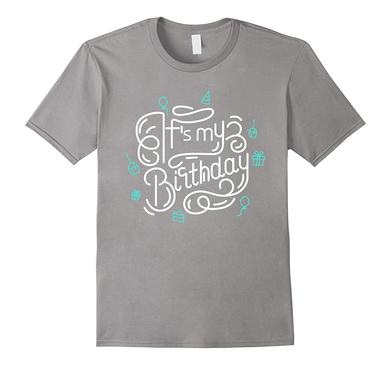 Authentic It S My Birthday Design Awesome Cool Gift T Shirt Cl