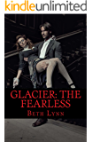 Glacier: The Fearless