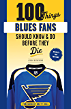 100 Things Blues Fans Should Know or Do Before They Die (100 Things...Fans Should Know)