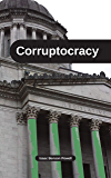 Corruptocracy