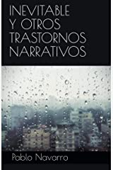 Inevitable y otros trastornos narrativos (Spanish Edition) Kindle Edition
