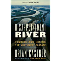 Disappointment River: Finding and Losing the Northwest Passage