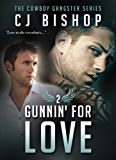 GUNNIN' FOR LOVE (The Cowboy Gangster Book 2)